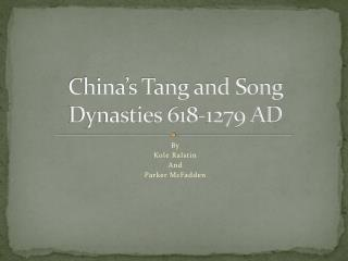 China's Tang and Song Dynasties 618-1279 AD