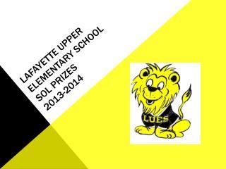 LAFAYETTE Upper elementary school SOL Prizes 2013-2014