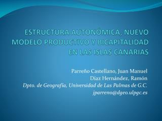 Estructura autonómica, nuevo modelo productivo y  bicapitalidad  en las islas Canarias