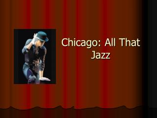 Chicago: All That Jazz