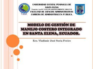 MODELO DE GESTIÓN DE MANEJO COSTERO INTEGRADO EN  SANTA ELENA, ECUADOR.