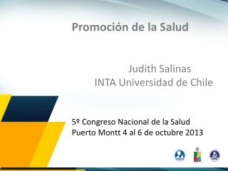 Promoción de la Salud Judith Salinas INTA Universidad de Chile 5º Congreso Nacional de la Salud