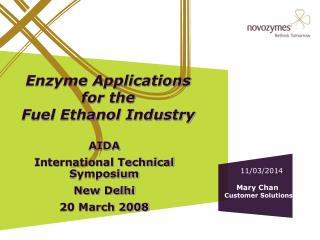 Enzyme Applications for the  Fuel Ethanol Industry