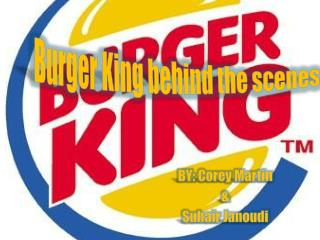 Burger King behind the scenes