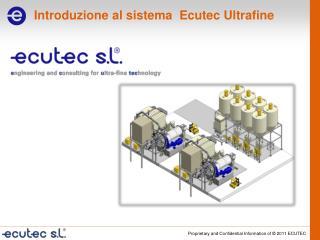 Introduzione  al  sistema Ecutec  Ultrafine