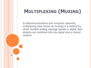 Multiplexing ( Muxing )