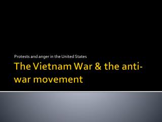 The Vietnam War & the anti-war movement