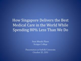 How Singapore Delivers the Best Medical Care in the World While Spending 80% Less Than We Do