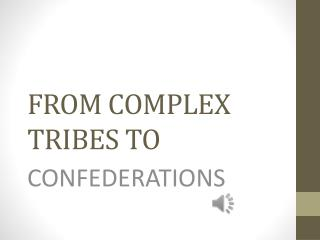 FROM COMPLEX TRIBES TO