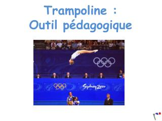 Trampoline :  Outil p dagogique