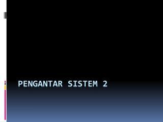 Pengantar sistem  2