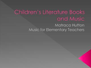 Children�s Literature Books and Music