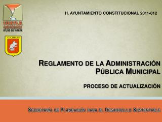 H. AYUNTAMIENTO CONSTITUCIONAL 2011-012