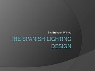 The Spanish lighting design