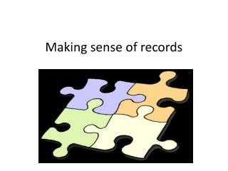 Making sense of records