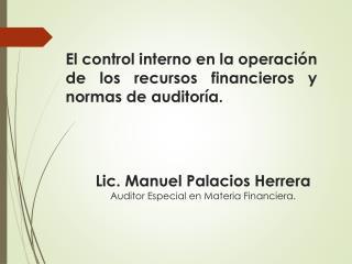 El control interno en la operación de los recursos financieros y normas de auditoría.