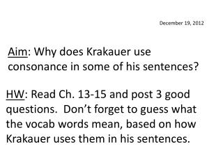 Aim :  Why does  Krakauer  use consonance in some of his sentences?