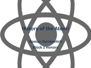 History of the Atom!