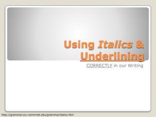 Using  Italics  &  Underlining