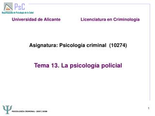 Asignatura: Psicolog a criminal  10274   Tema 13. La psicolog a policial