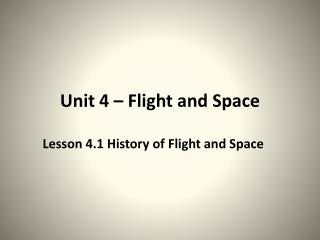 Unit 4 – Flight and Space