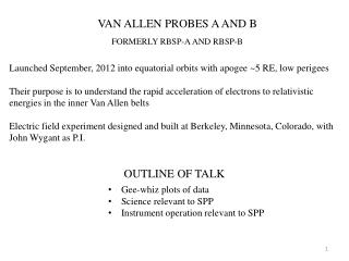VAN ALLEN PROBES A AND B FORMERLY RBSP-A AND RBSP-B