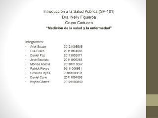 Introducción a la Salud Pública (SP-101 ) Dra. Nelly  Figueroa Grupo Caduceo