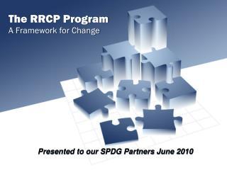 The RRCP Program A Framework for Change