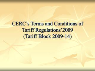 CERC TARIFF NORMS FOR  2009-14  TARIFF COMPONENTS