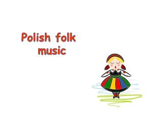 Polish folk     	music