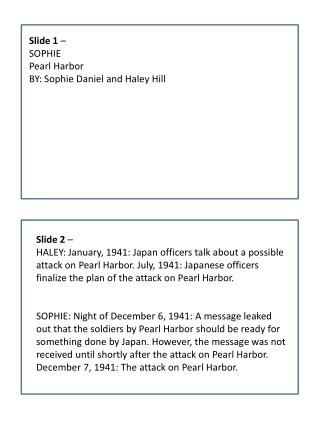 Slide 1  – SOPHIE Pearl Harbor BY: Sophie Daniel and Haley Hill