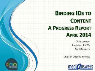 Binding IDs to Content A Progress Report April 2014