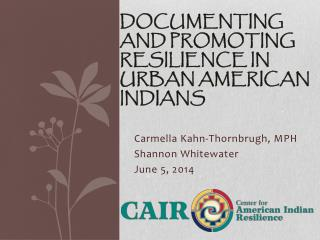 Documenting and Promoting Resilience In Urban American Indians
