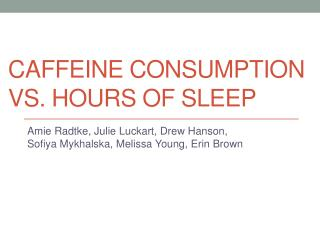 Caffeine Consumption vs. hours of sleep