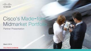 Cisco's Made-for-  Midmarket  Portfolio