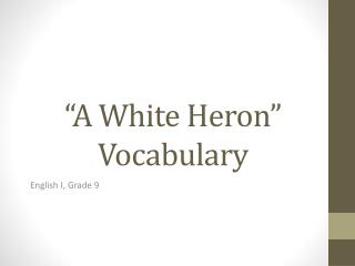 """A White Heron"" Vocabulary"