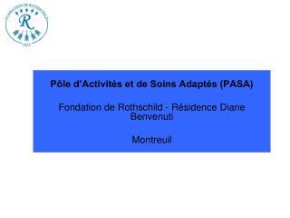 Pôle d'Activités et de Soins Adaptés (PASA)  Fondation de Rothschild - Résidence Diane Benvenuti