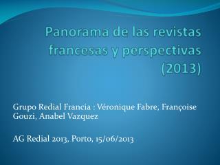 Panorama de las  revistas francesas  y  perspectivas  (2013)