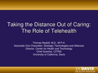 Taking the Distance Out of Caring:  The Role of  Telehealth