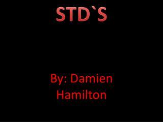 By: Damien Hamilton