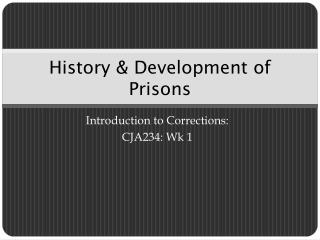 History & Development of Prisons
