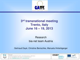 3 rd  transnational meeting  Trento , Italy June 16 – 19, 2013