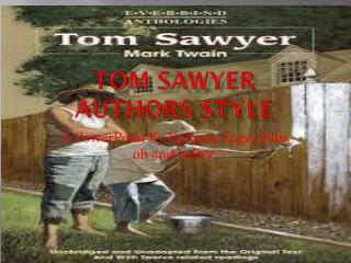 Tom Sawyer Authors style