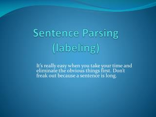 Sentence Parsing (labeling)