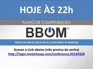 TODOS OS DIAS DE SEG A SEX ÀS 22:00 (HORA DE BRASÍLIA)