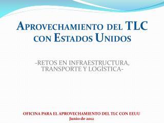 OFICINA PARA EL APROVECHAMIENTO DEL TLC CON EEUU Junio de 2012