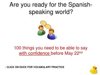 Are you ready for  the Spanish-speaking world?