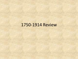 1750-1914 Review