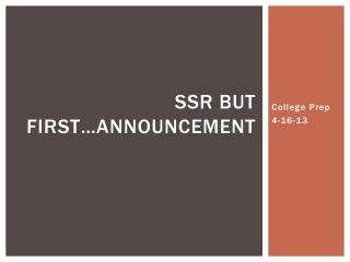 SSR but first…announcement