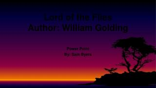 Lord of the Flies Author: William Golding